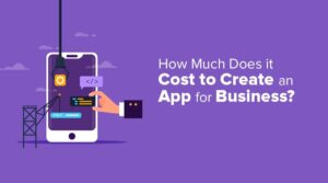 How Much Does It Cost to Create an App for Business?