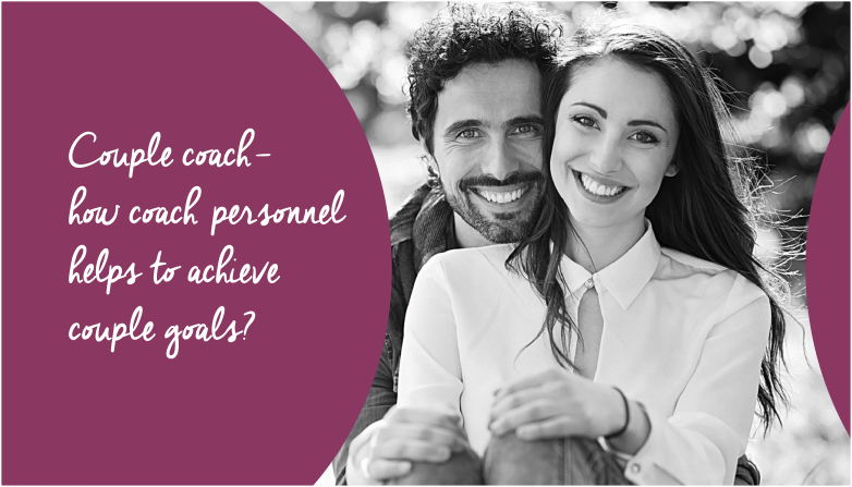 Coaching Couple- how coach personnel helps to achieve couple goals?